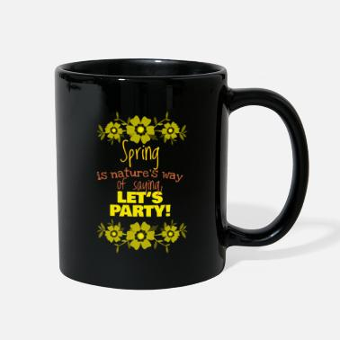 Look Charm Anniversary Spring is nature's way of saying, Gift, Gift Idea - Full Color Mug