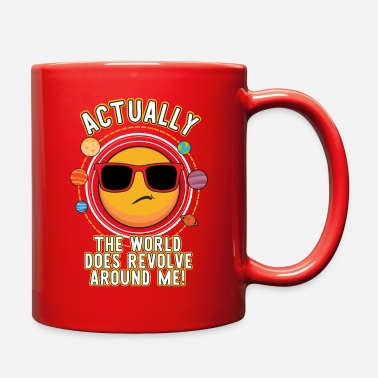 Around Actually The World Does Revolve Around Me Funny - Full Color Mug