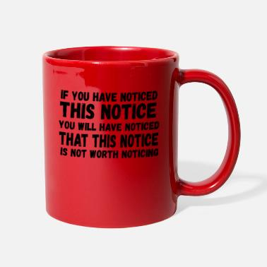 Notice If You Have Notice You Will Have Noticed That This - Full Color Mug