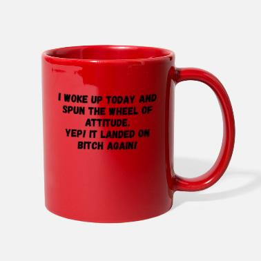 Attitude I woke up today and spun the wheel of attitude - Full Color Mug