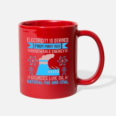 Around Electricity Is Derived From Many Non-ren - Full Color Mug