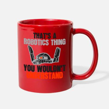 Robot That's A Robotics Thing Wouldn't Understand Robot - Full Color Mug