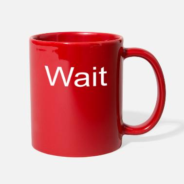 Wait Wait - Full Color Mug