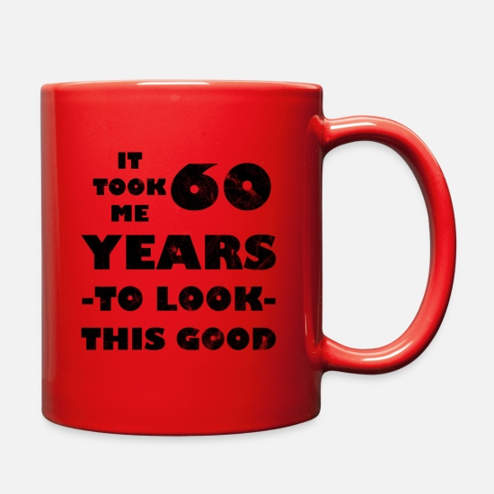 Born Mugs & Drinkware - It Took Me 60 Year To Look This Good 60th Birthday - Full Color Mug red
