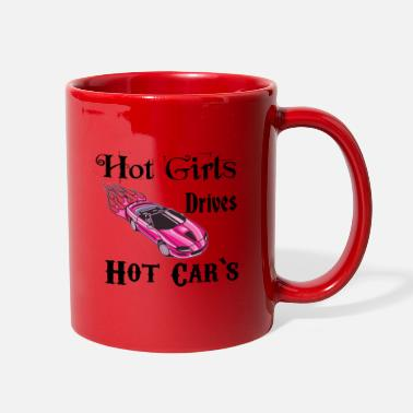 Hot Girl Hot Girls drives hot cars - Full Color Mug