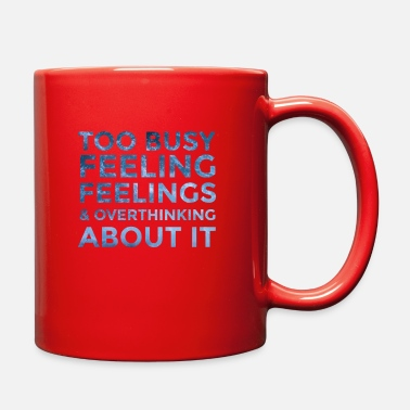 Feelings Too Busy Feeling Feelings - Full Color Mug