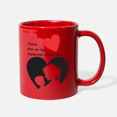 Affection There are no two maternal affections - Full Color Mug