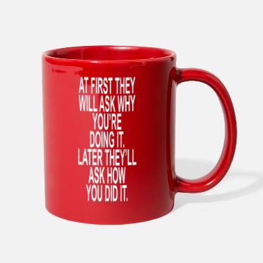 Do Not Respond At first ask why youre doing it - Full Color Mug