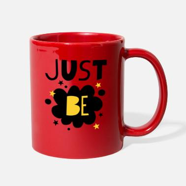 Just Just be - Full Color Mug
