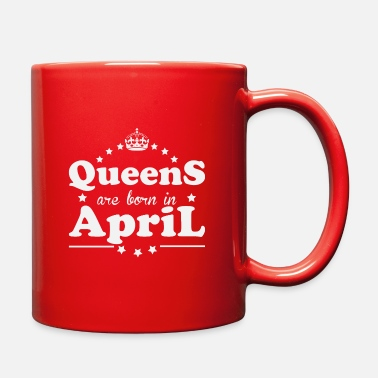 queens are born in april - Full Color Mug