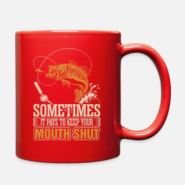 Mouth Shut Sometimes It Pays To Keep Your Mouth Shut - Full Color Mug