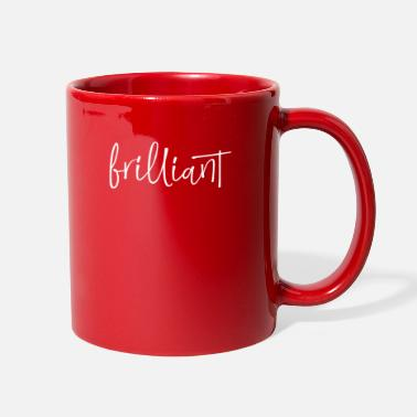 Brilliant brilliant - Full Color Mug