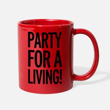 Party party for a living - Full Color Mug