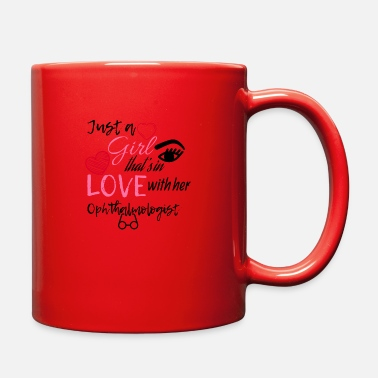 Ophthalmologist A girl that's in love with her ophthalmologist - Full Color Mug