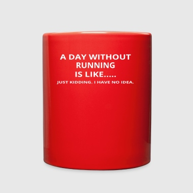 day without gift geschenk love running - Full Color Mug
