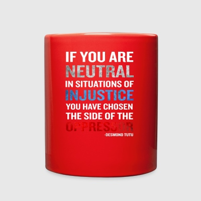 Desmond Tutu Quote Neutral Situations fo Injustice - Full Color Mug