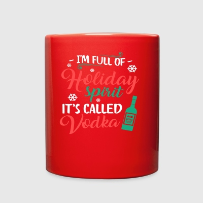 I m Full Of Holiday Spirit It s Called Vodka Chris - Full Color Mug