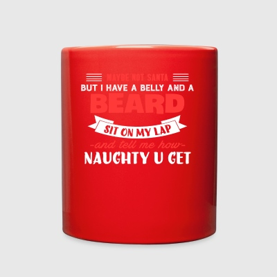 MAYBE NOT SANTA BUT I HAVE A BELLY AND A BEARD Tee - Full Color Mug