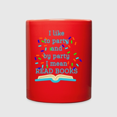 I Like To Party By Party I Mean Books - Full Color Mug