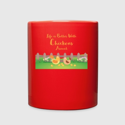 Life Is Better With Chickens Around - Full Color Mug