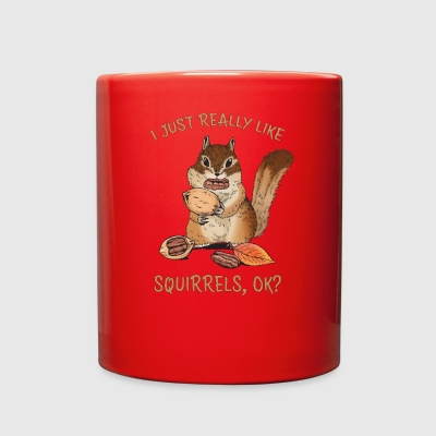 I Just Really Like Squirrels Ok Funny Squirrel - Full Color Mug