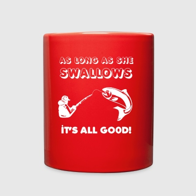FUNNY FISHING AS LONG AS SHE SWALLOWS IT'S ALL GOO - Full Color Mug