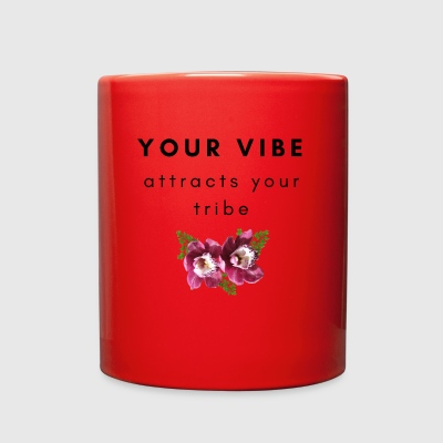 Your Vibe Attracts Your Tribe - Full Color Mug