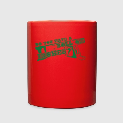 Do You Have a Roll of Inches - green 01 - Full Color Mug