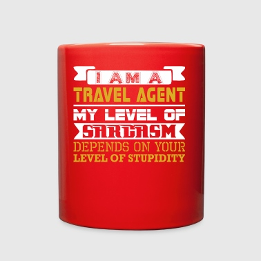 Im Travel Agent Level Sarcasm Level Stupidity - Full Color Mug