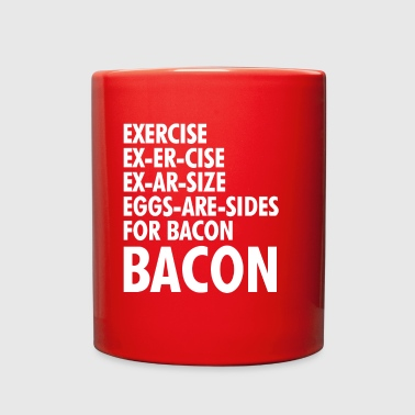 Exercise To Bacon - Full Color Mug