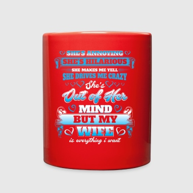 My Wife Is Everything I Want - Valentine Gift Idea - Full Color Mug