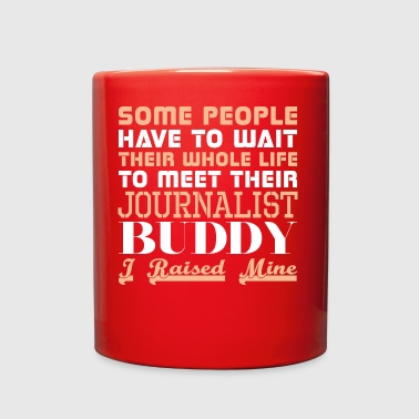 Some People Have Wait Life Meet Journalist Buddy - Full Color Mug