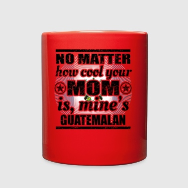 no matter cool mom mutter gift Guatemala png - Full Color Mug