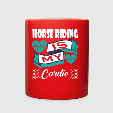 Horse Riding Is My Cardio - Full Color Mug