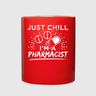 Funny Pharmacist Pharmacy Shirt Just Chill - Full Color Mug