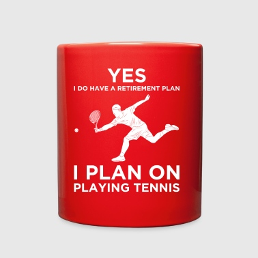 YES I DO HAVE A RETIREMENT PLAN TENNIS - Full Color Mug