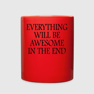 Everything Will Be Awesome In The End - Full Color Mug