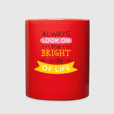 The Bright side of life - Full Color Mug