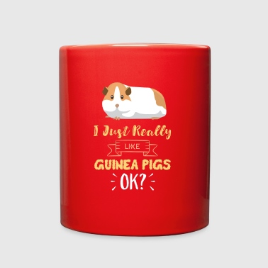 I Just Really Like Guinea Pigs OK Funny Guinea Pig - Full Color Mug