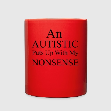An Autistic Puts Up With My Nonsense - Full Color Mug