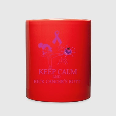 Keep Calm And Kick Cancer's Butt - Full Color Mug