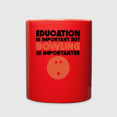 Education Is Important But Bowling Is Importanter - Full Color Mug