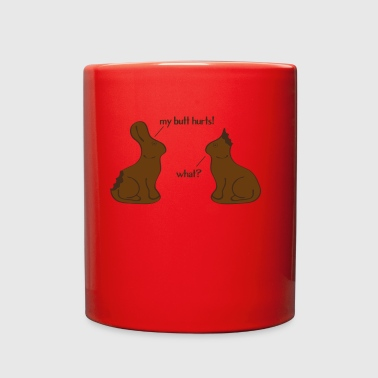 My Butt Hurts What - The Chocolate Easter Bunny - Full Color Mug