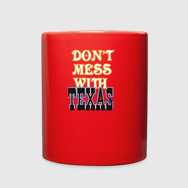 Texas Slogans Don't Mess With Texas - Full Color Mug