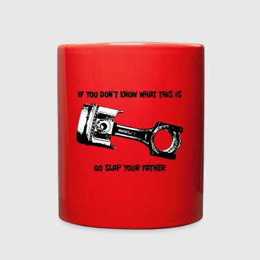 If you don't know what a piston is - Full Color Mug