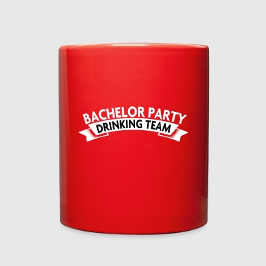 BACHELOR PARTY DRINKING TEAM - Full Color Mug