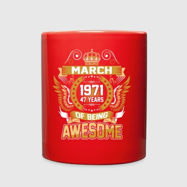 March 1971 47 Years Of Being Awesome - Full Color Mug