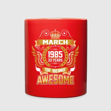March 1985 33 Years Of Being Awesome - Full Color Mug