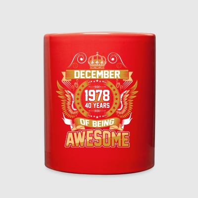 December 1978 40 Years Of Being Awesome - Full Color Mug