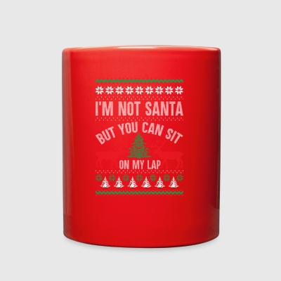 Not Santa But You Can Sit On My Lap Ugly Christmas - Full Color Mug